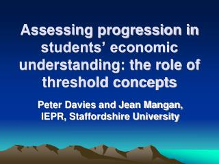 Assessing progression in students� economic understanding: the role of threshold concepts