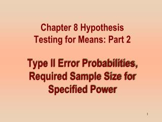 Type  II Error  Probabilities, Required Sample Size for Specified Power