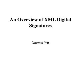 An Overview of XML Digital Signatures