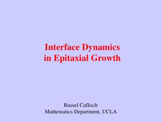 Interface Dynamics  in Epitaxial Growth