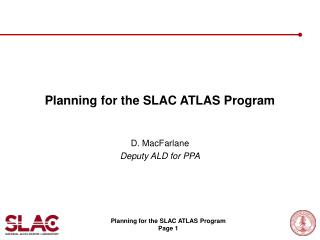 Planning for the SLAC ATLAS Program