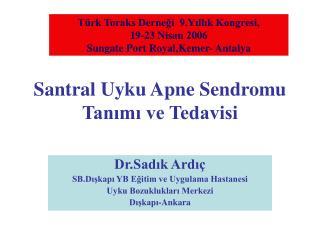 Santral Uyku Apne Sendromu Tan?m? ve Tedavisi