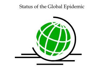 Status of the Global Epidemic