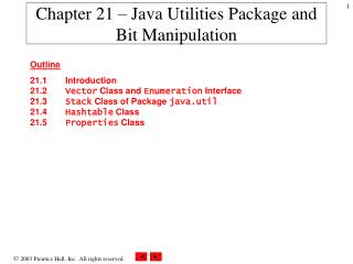 Chapter 21 – Java Utilities Package and Bit Manipulation