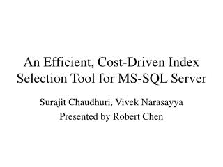 An Efficient, Cost-Driven Index Selection Tool for MS-SQL Server