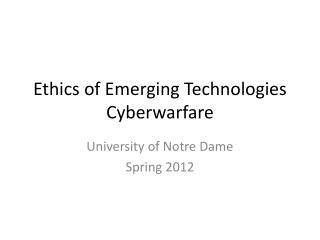 Ethics of Emerging Technologies Cyberwarfare