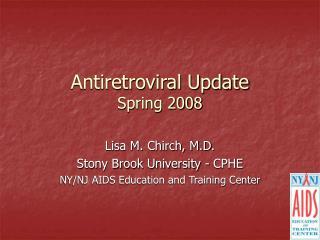 Antiretroviral Update Spring 2008