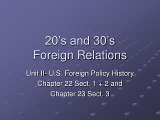 20's and 30's  Foreign Relations