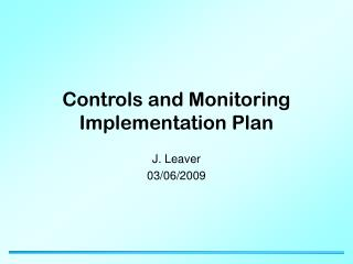 Controls and Monitoring Implementation Plan