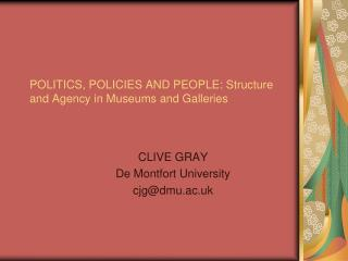 POLITICS, POLICIES AND PEOPLE: Structure and Agency in Museums and Galleries