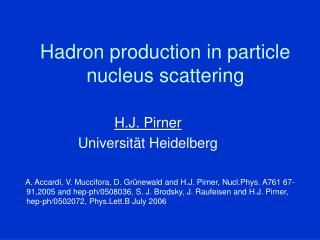 Hadron production in particle nucleus scattering