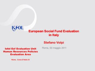 European Social Fund Evaluation  in Italy Stefano Volpi