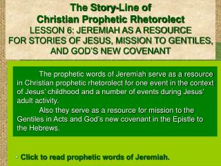The Story-Line of  Christian Prophetic Rhetorolect LESSON 6: JEREMIAH AS A RESOURCE  FOR STORIES OF JESUS, MISSION TO G