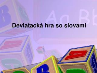 Deviatacká hra so slovami