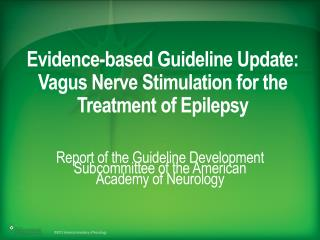 Evidence-based Guideline Update:  Vagus  Nerve Stimulation for the Treatment of Epilepsy