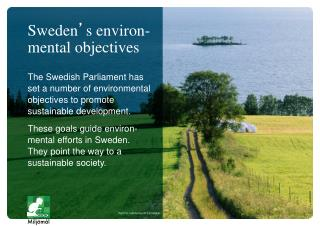 The Swedish Parliament has set a number of environmental objectives to promote sustainable development.