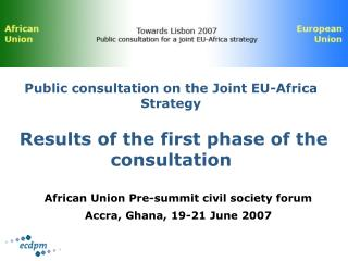 Public consultation on the Joint EU-Africa Strategy Results of the first phase of the consultation