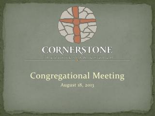 Congregational Meeting August  18,  2013