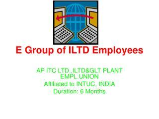 E Group of ILTD Employees