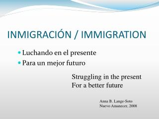 INMIGRACIÓN / IMMIGRATION