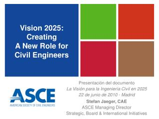Vision 2025: Creating A New Role for Civil Engineers
