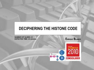 DECIPHERING THE HISTONE CODE