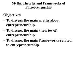 Myths, Theories and Frameworks of Entrepreneurship