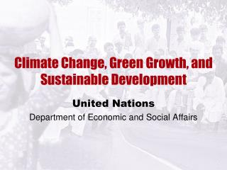 Climate Change, Green Growth, and Sustainable Development