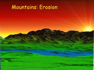Mountains: Erosion