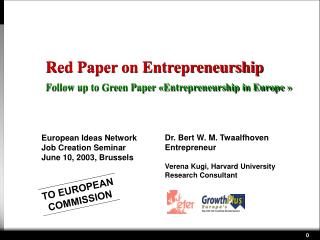 Red Paper on Entrepreneurship Follow up to Green Paper «Entrepreneurship in Europe »