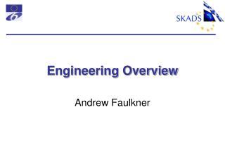 Engineering Overview