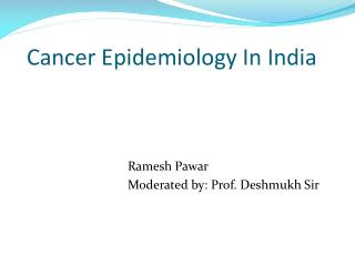 Cancer Epidemiology In India