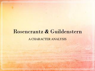 Rosencrantz  &  Guildenstern A CHARACTER ANALYSIS