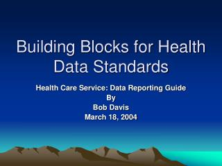 Building Blocks for Health Data Standards