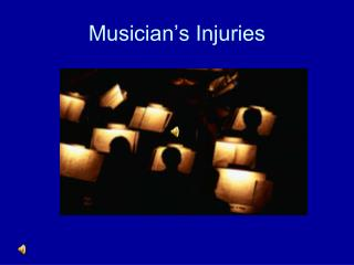 Musician's Injuries