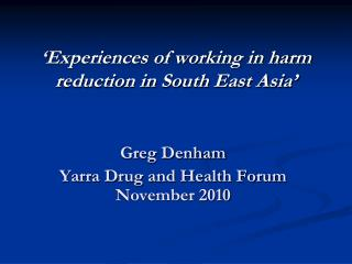 ' Experiences of working in harm reduction in South East Asia'