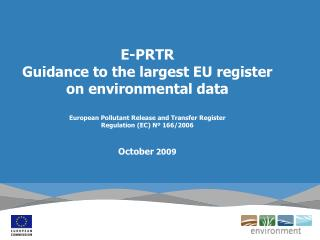 E-PRTR Guidance to the largest EU register  on environmental data European Pollutant Release and Transfer Register Regu