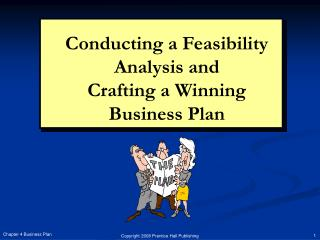 Conducting a Feasibility Analysis and  Crafting a Winning  Business Plan