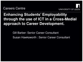 Enhancing Students' Employability through the use of ICT in a Cross-Medial approach to Career Development.
