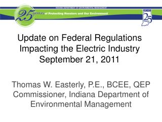Update on Federal Regulations Impacting the Electric Industry September 21, 2011
