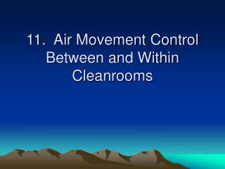 11.  Air Movement Control Between and Within Cleanrooms