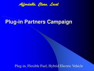Affordable, Clean, Local Plug-in Partners Campaign