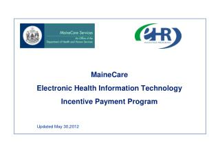MaineCare  Electronic Health Information Technology  Incentive Payment Program