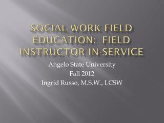 Social Work Field Education:  Field Instructor In-Service