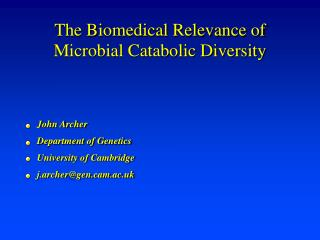 The Biomedical Relevance of Microbial Catabolic Diversity