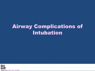 Airway Complications of Intubation