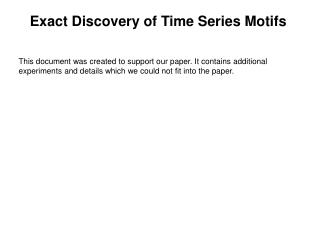 Exact Discovery of Time Series Motifs