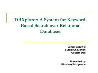 DBXplorer: A System for Keyword-Based Search over Relational Databases