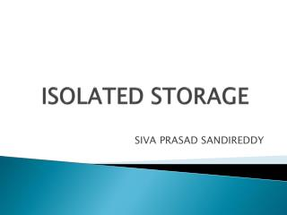 ISOLATED STORAGE