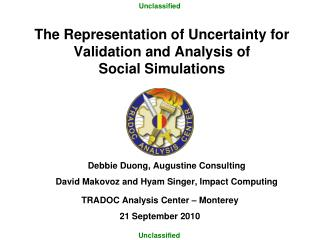 The Representation of Uncertainty for  Validation and Analysis of  Social Simulations